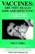 Vaccines: Are They Really Safe and Effective? A Parent's Guide to Childhood Shots - Neil Z. ...