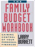Family Budget Workbook/Gaining Control of Your Personal Finances