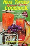 Heal Thyself Cookbook Holistic Cooking With Juices