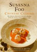 Chinese Cuisine : The Fabulous Flavors & Innovative Recipes of North America's Finest Chines...