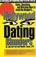 Hollywood Dating Blunders Rules, Questions, Baggage and Warning Signs to Avoid the Bloopers