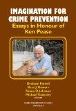 Imagination for Crime Prevention Essays in Honour of Ken Pease