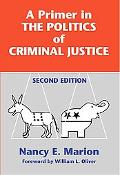 Primer in the Politics of Criminal Justice
