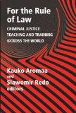 For the Rule of Law: Criminal Justice Teaching and Training @cross the World