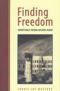 Finding Freedom Writings from Death Row