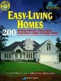 Easy-Living Homes: 216 Exciting Plans for Active Adults, Professional Couples and Empty-Nesters