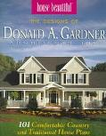 House Beautiful:The Designs of Donald A. Gardner Architects Inc 101 Comfortable Country and ...