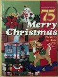 75 Merry Christmas Projects in Plastic Canvas - Laura Scott - Hardcover