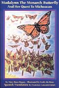 Madalynn the Monarch Butterfly and Her Quest to Michoacan Madalynn LA Mariposa Monarca Y Su ...