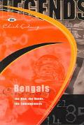 Legends Cincinnati Bengals  the Men, the Deeds, the Consequences