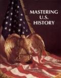 Mastering U. S. History