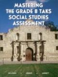 Mastering the Grade 8 Taks in Social Studies Assessment