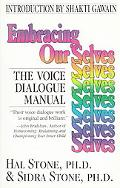 Embracing Our Selves The Voice Dialogue Manual