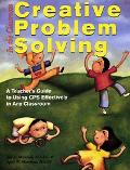 Creative Problem Solving in the Classroom The Educator's Handbook for Teaching Effective Pro...