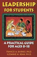Leadership for Students A Practical Guide for Ages 8-18
