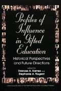 Profiles of Influence in Gifted Education Historical Perspectives And Future Directions
