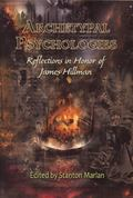 Archetypal Psychologies: Reflections in Honor of James Hillman