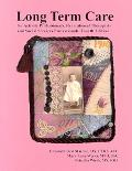 Long Term Care For Activity Professionals, Recreational Therapists, and Social Services Prof...