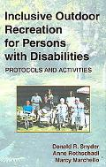 Inclusive Outdoor Recreation for Persons With Disabilities Protocols and Activities
