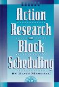 Action Research on Block Scheduling