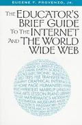 Educator's Brief Guide to the Internet and the World Wide Web