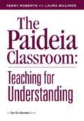 Paideia Classroom Teaching for Understanding