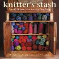 Knitter's Stash: Favorite Patterns from America's Yarn Shops