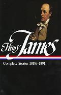 Henry James Complete Stories, 1884-1891