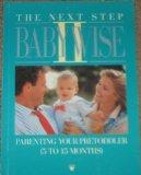 Next Step Babywise II: Parenting Your Pretoddler - Gary Ezzo - Paperback