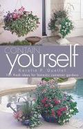 Contain Yourself 101 Fresh Ideas for Fantastic Container Gardens