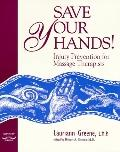Save Your Hands! - Lauriann Greene - Paperback