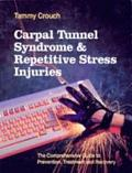 Carpal Tunnel Syndrome and Repetitive Stress Injuries The Comprehensive Guide to Prevention,...