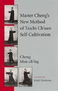 Master Cheng's New Method of T'Ai Chi Self-Cultivation