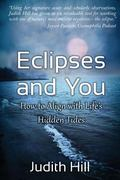 Eclipses and You : How to Align with Life's Hidden Tides