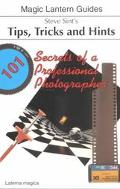 Steve Sint's Tips, Tricks and Hints: 101 Secrets of a Professional Photographer - Steve Sint...
