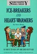 Ice-Breakers and Heart-Warmers 101 Ways to Kickoff and End Meetings