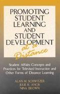 Promoting Student Learning and Student Development at a Distance Student Affairs, Concepts a...