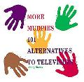 More Mudpies 101 Alternatives to Television