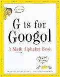 G Is for Googol A Math Alphabet Book