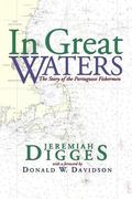 In Great Waters : The Story of the Portuguese Fishermen