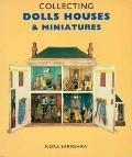 Collecting Doll Houses and Miniatures