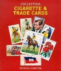 Collecting Cigarette & Trade Cards