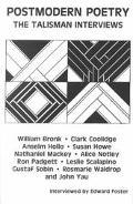 Postmodern Poetry The Talisman Interviews  William Bronk, Clark Coolidge, Anselm Hollo, Susa...