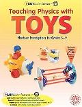 Teaching Physics With Toys Hands-on Investigations for Grades 3-9, Easyguide