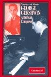 George Gershwin: American Composer (Modern Music Masters)