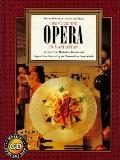 Dining and the Opera in Manhattan Recipes from Manhattan Restaurants  Opera Arias Selected b...