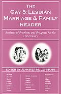 Gay & Lesbian Marriage & Family Reader Analyses of Problems & Prospects for the 21st Century