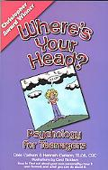 Where's Your Head? Psychology for Teenagers
