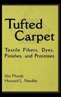 Tufted Carpets Textile Fibers, Dyes, Finishes, and Processes