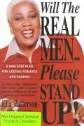 Will the Real Men...Please Stand Up! A Nine Step Plan for Lasting Romance and Passion